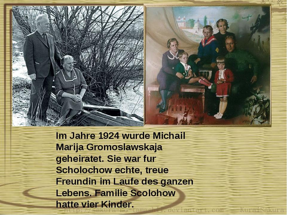 Im Jahre 1924 wurde Michail Marija Gromoslawskaja geheiratet. Sie war fur Sch...