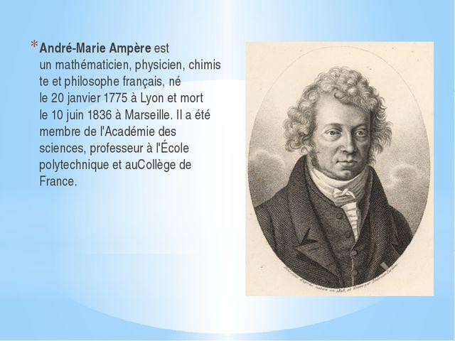 André-Marie Ampèreest unmathématicien,physicien,chimisteetphilosophefr...