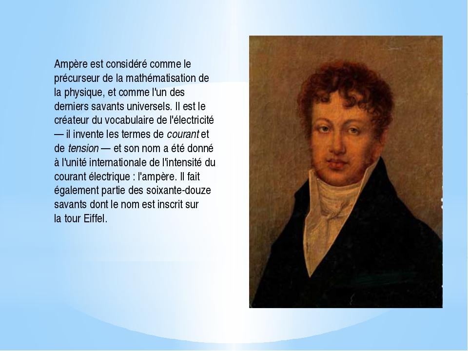 Ampère est considéré comme le précurseur de la mathématisation de la physique...