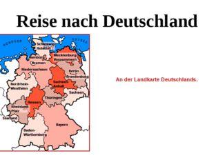 Reise nach Deutschland An der Landkarte Deutschlands.