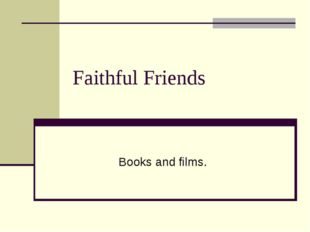 Faithful Friends Books and films.
