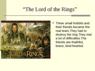 """The Lord of the Rings"" Three small hobbits and their friends became the real"