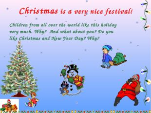 Christmas is a very nice festival! Children from all over the world like this