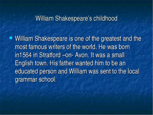William Shakespeare's childhood William Shakespeare is one of the greatest an...