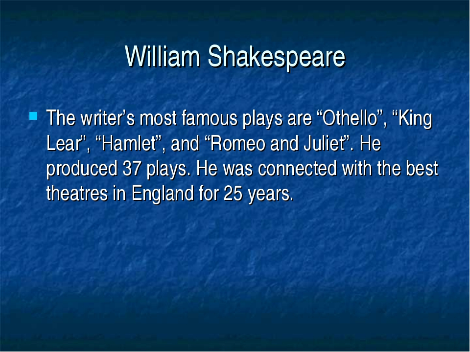 "William Shakespeare The writer's most famous plays are ""Othello"", ""King Lear""..."