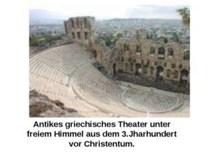 Antikes griechisches Theater unter freiem Himmel aus dem 3.Jharhundert vor Ch