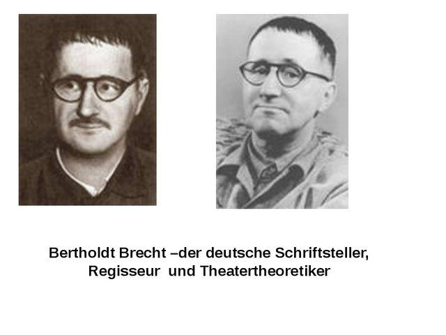 Bertholdt Brecht –der deutsche Schriftsteller, Regisseur und Theatertheoretiker