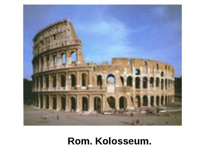 Rom. Kolosseum.