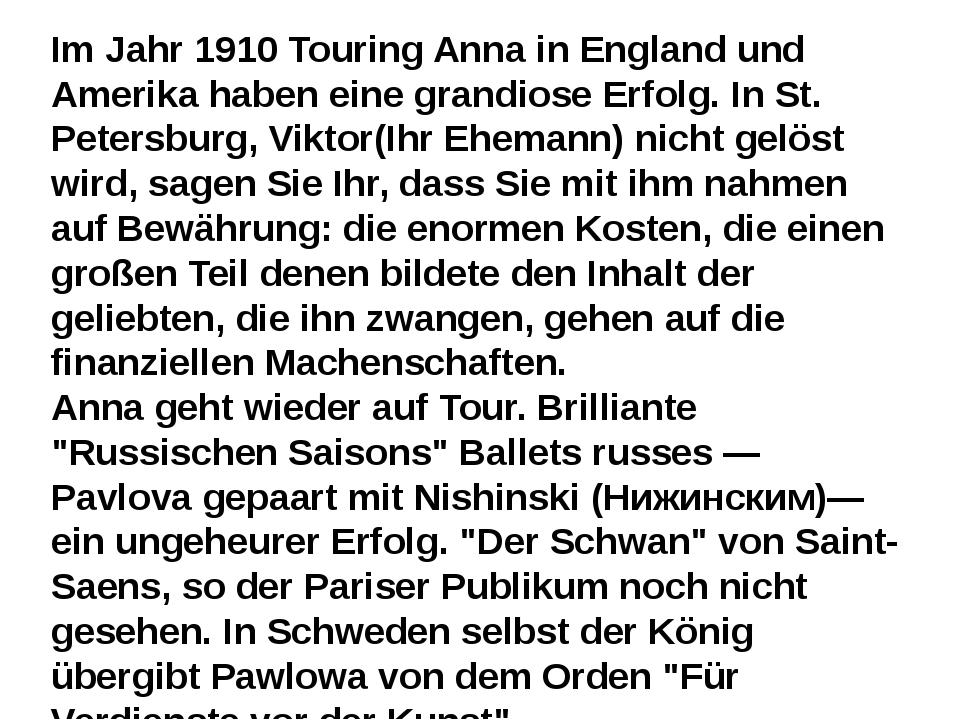 Im Jahr 1910 Touring Anna in England und Amerika haben eine grandiose Erfolg....