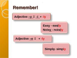 Remember! .