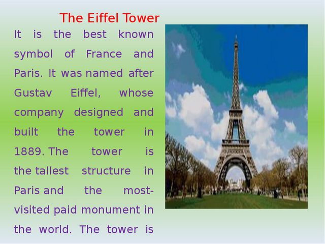 The Eiffel Tower It is the best known symbol of France and Paris. It was name...