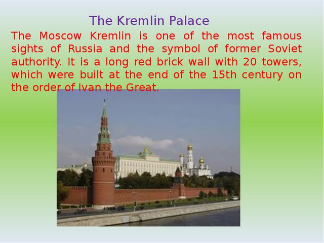 The Kremlin Palace The Moscow Kremlin is one of the most famous sights of Rus...