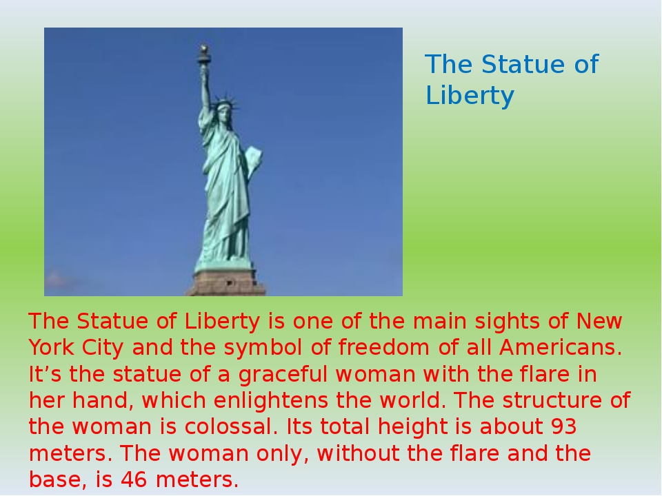 The Statue of Liberty The Statue of Liberty is one of the main sights of New...