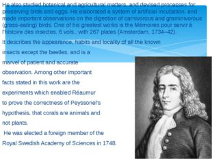 He also studied botanical and agricultural matters, and devised processes for