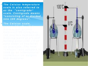 """The Celsius temperature scale is also referred to as the """"centigrade"""" sca"""