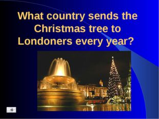 What country sends the Christmas tree to Londoners every year?