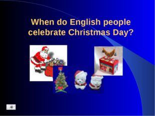 When do English people celebrate Christmas Day?