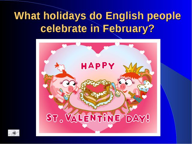 What holidays do English people celebrate in February?