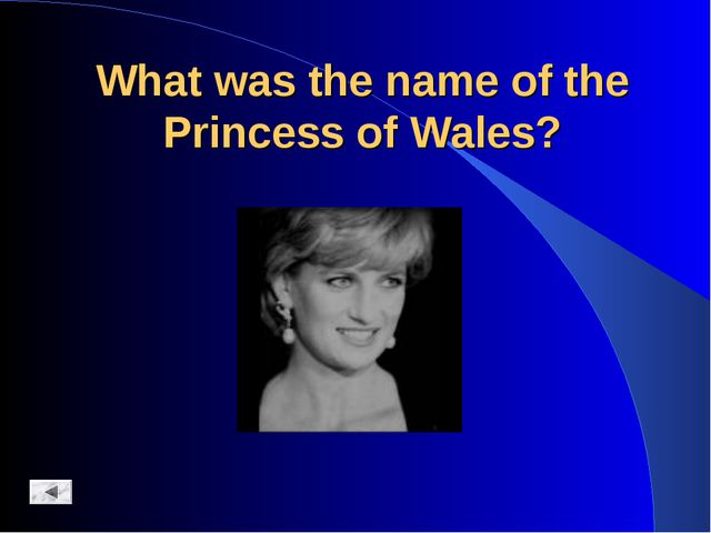 What was the name of the Princess of Wales?