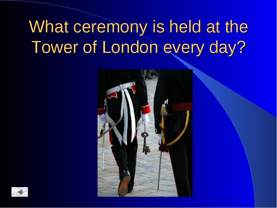 What ceremony is held at the Tower of London every day?