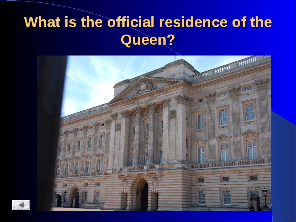 What is the official residence of the Queen?