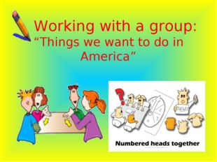 "Working with a group: ""Things we want to do in America"""