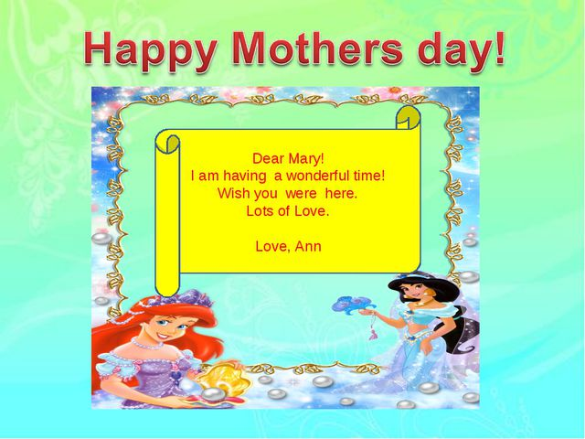 Dear Mary! I am having a wonderful time! Wish you were here. Lots of Love. L...