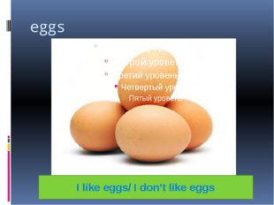 eggs I like eggs/ I don't like eggs