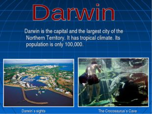 . Darwin is the capital and the largest city of the Northern Territory. It ha
