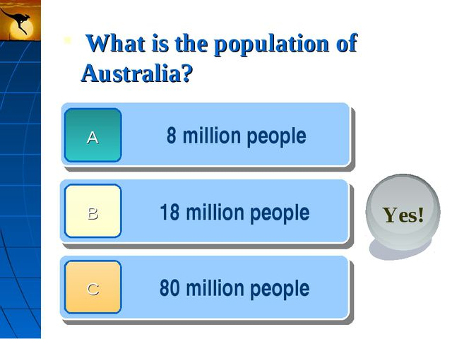 What is the population of Australia? 8 million people 18 million people 80 m...