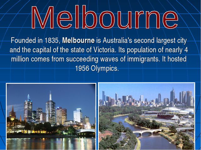Founded in 1835, Melbourne is Australia's second largest city and the capital...