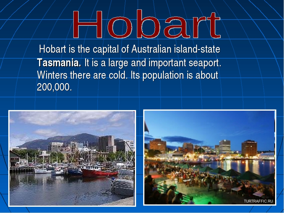 . Hobart is the capital of Australian island-state Tasmania. It is a large an...