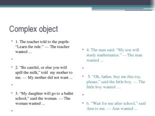 "Complex object 1. The teacher told to the pupils: ""Learn the rule."" — The tea"