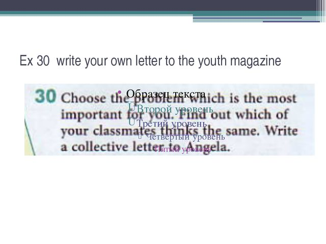 Ex 30 write your own letter to the youth magazine