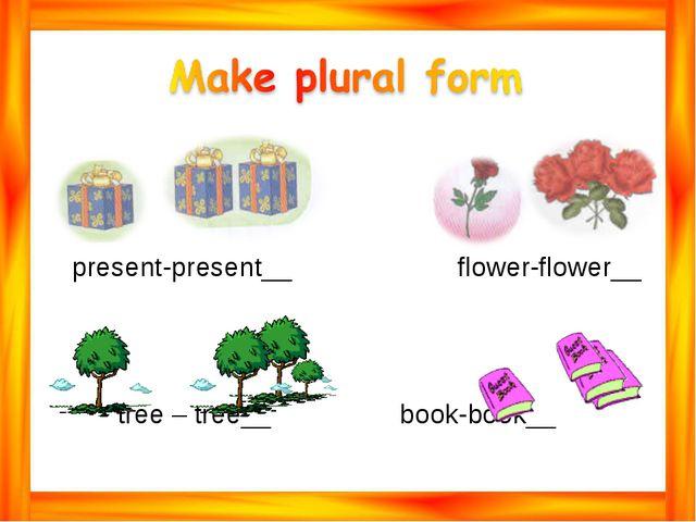 present-present__ flower-flower__ tree – tree__ book-book__