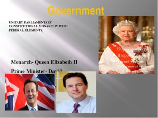 Government UNITARY PARLIAMENTARY CONSTITUTIONAL MONARCHY WITH FEDERAL ELEMENT