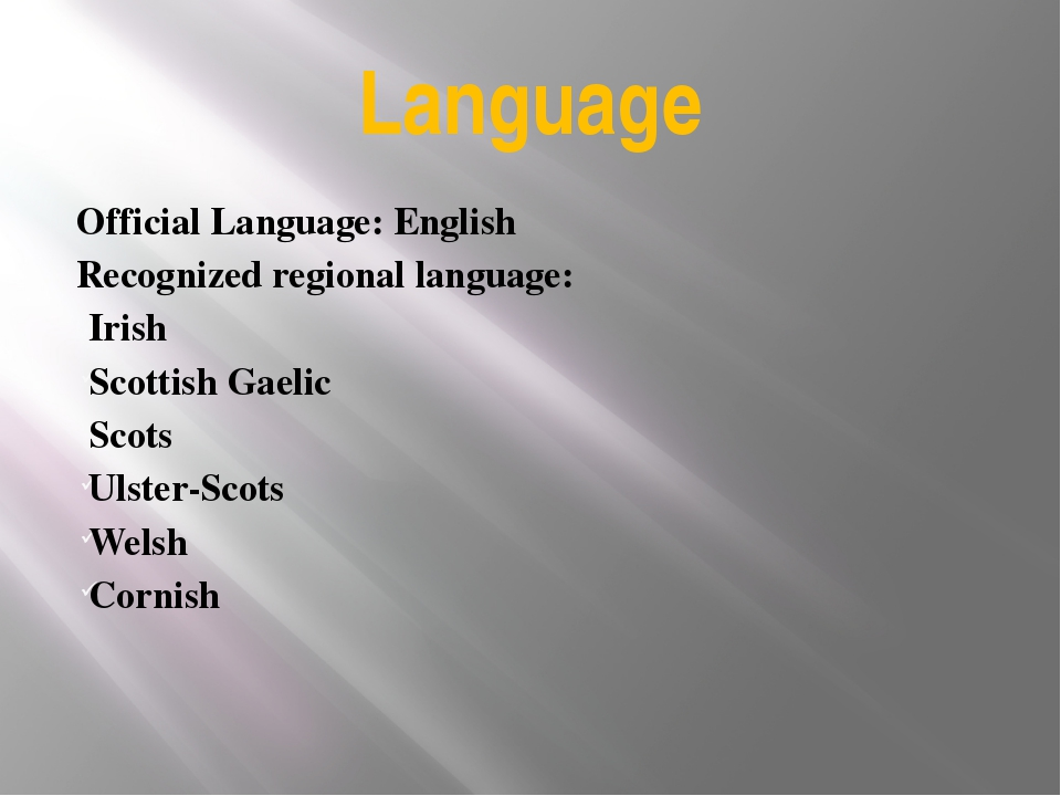 Language Official Language: English Recognized regional language: Irish Scott...