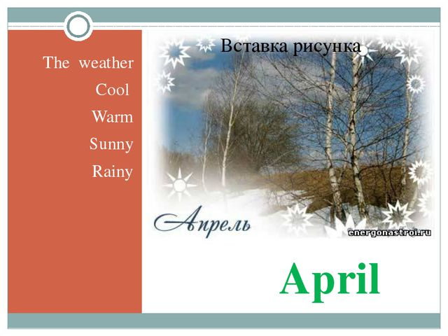 April The weather Cool Warm Sunny Rainy