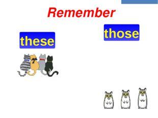 Выберите нужную форму this, these, that, those 1……….. is a school bag 2………….