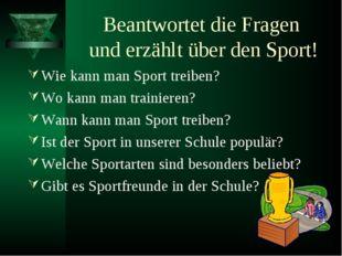 Beantwortet die Fragen und erzählt über den Sport! Wie kann man Sport treiben