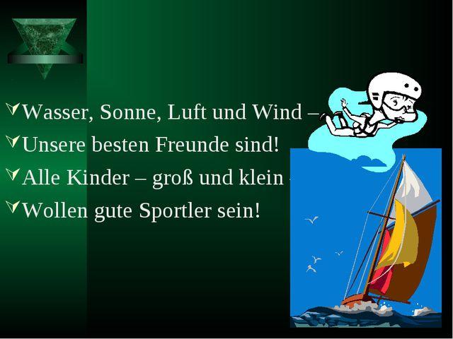 Wasser, Sonne, Luft und Wind – Unsere besten Freunde sind! Alle Kinder – groß...