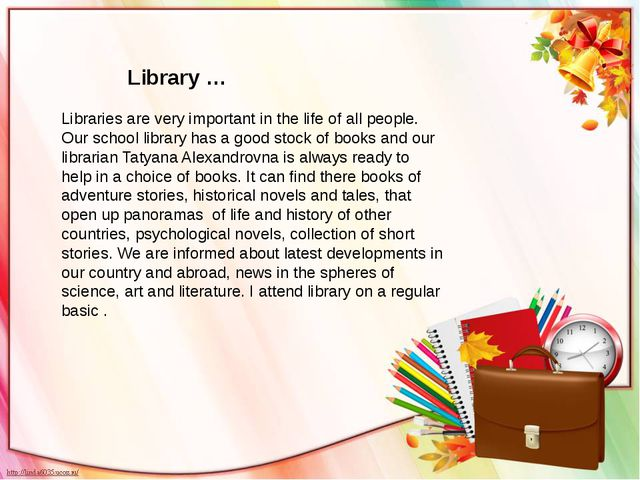 Libraries are very important in the life of all people. Our school library ha...