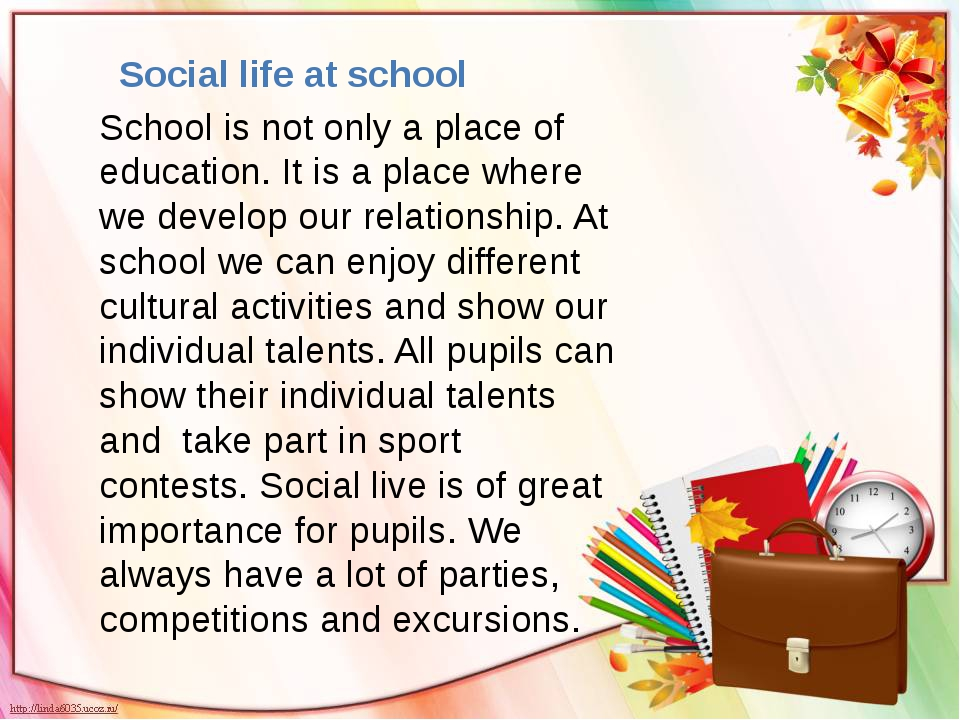 School is not only a place of education. It is a place where we develop our r...