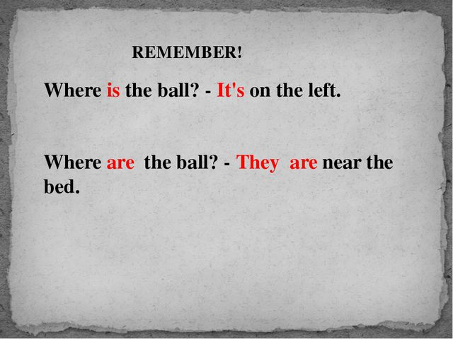 REMEMBER! Where is the ball? - It's on the left. Where are the ball? - They...