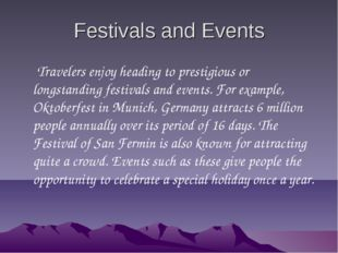 Festivals and Events Travelers enjoy heading to prestigious or longstanding f