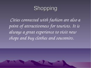 Shopping Cities connected with fashion are also a point of attractiveness for