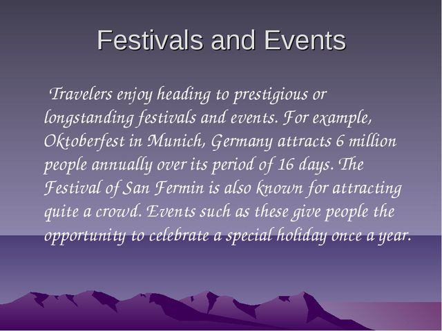 Festivals and Events Travelers enjoy heading to prestigious or longstanding f...