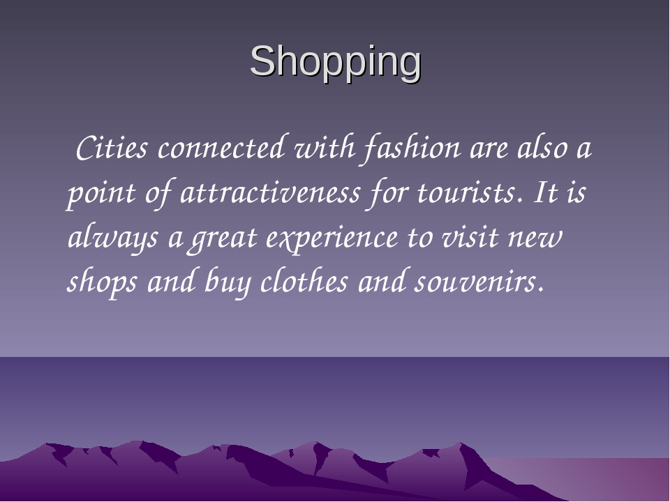 Shopping Cities connected with fashion are also a point of attractiveness for...