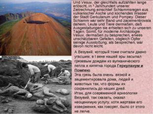 Und Vesuv, der gleichfalls aufzählten lange erlöscht, in ² Jahrhundert unsere