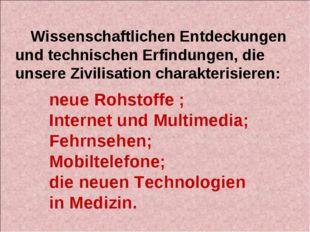 neue Rohstoffe ; Internet und Multimedia; Fehrnsehen; Mobiltelefone; die neue